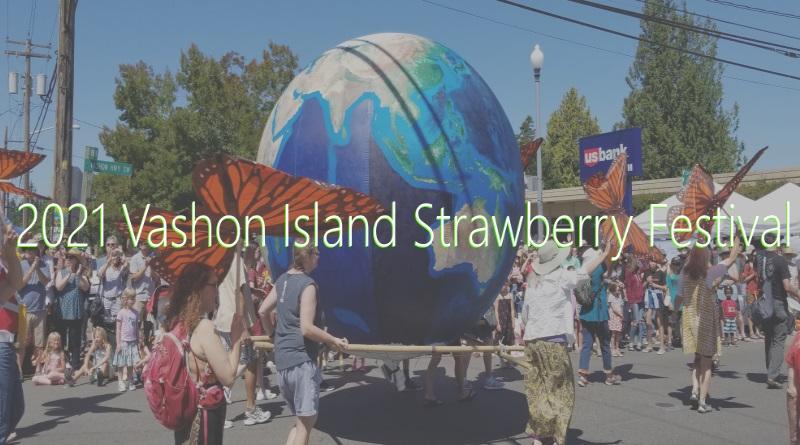 2021 Vashon Island Strawberry Festival - Blog post